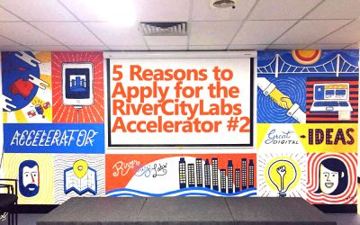 5 Reasons to Apply for RiverCityLab's Accelerator